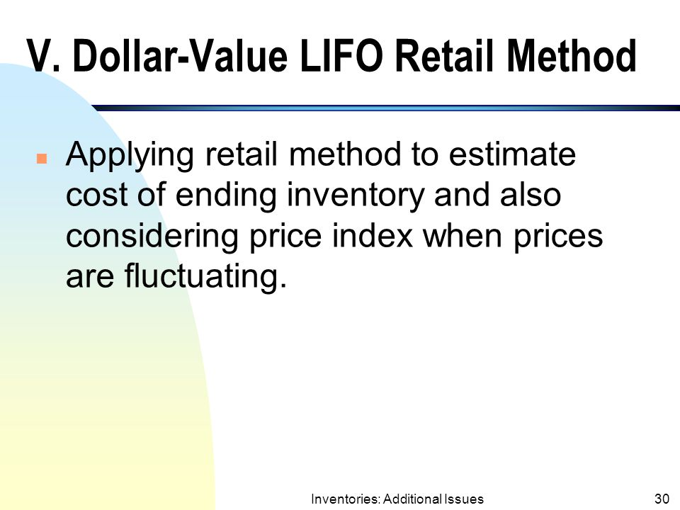 V. Dollar-Value LIFO Retail Method