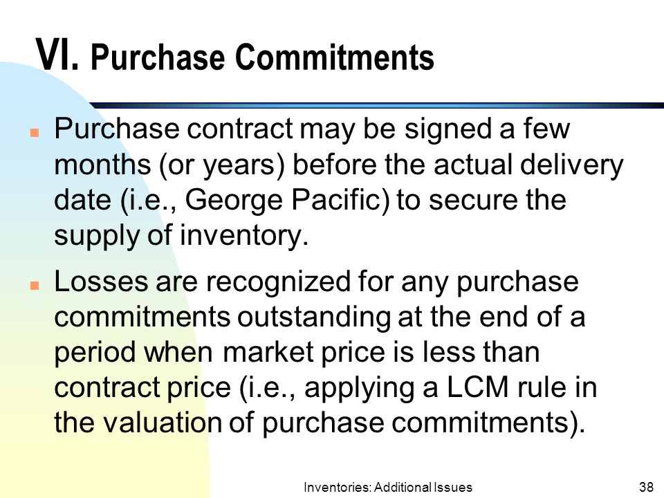 VI. Purchase Commitments