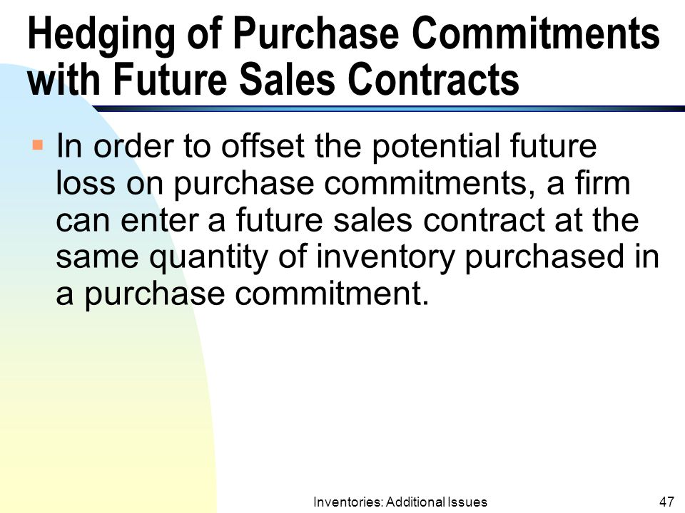 Hedging of Purchase Commitments with Future Sales Contracts