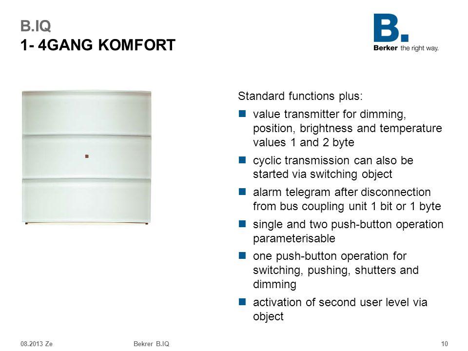 B.IQ 1- 4GANG KOMFORT Standard functions plus: