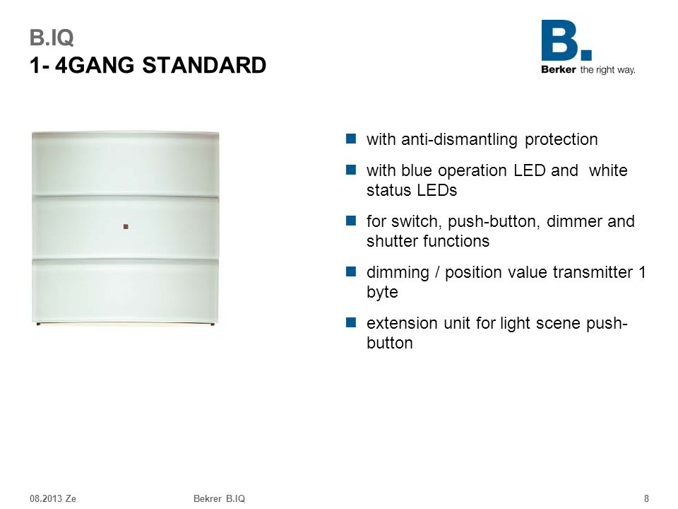 B.IQ 1- 4GANG STANDARD with anti-dismantling protection
