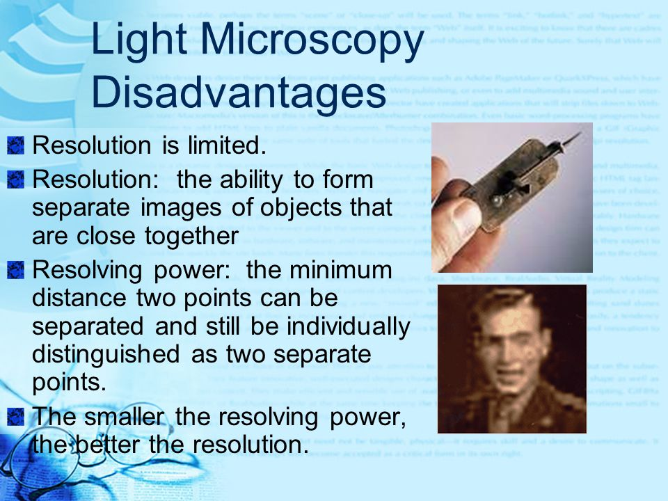 Light Microscopy Disadvantages