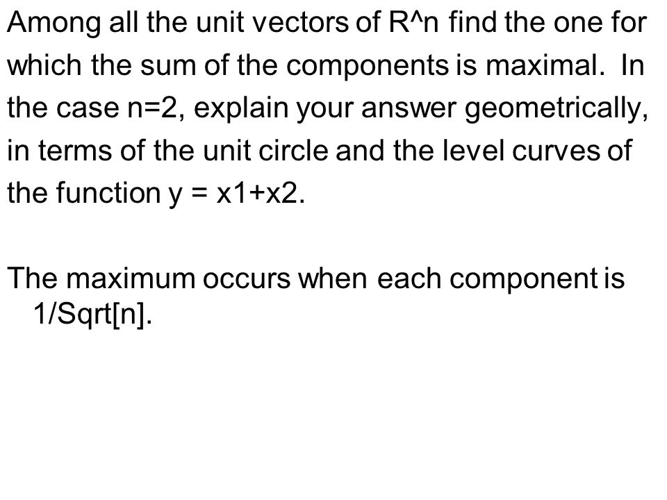 Among all the unit vectors of R^n find the one for