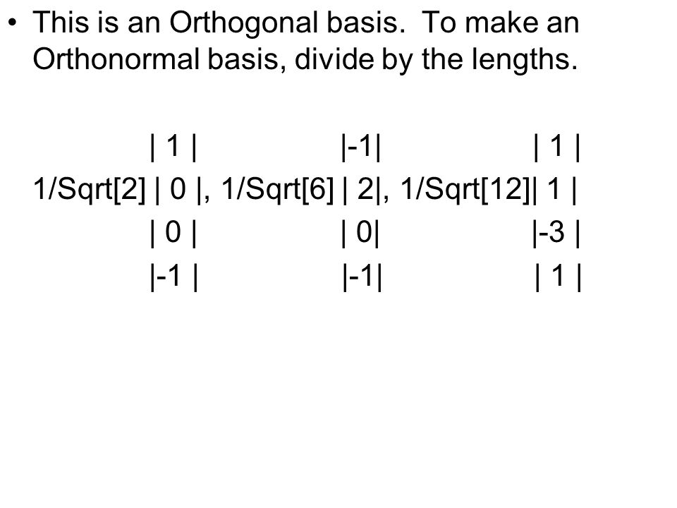 This is an Orthogonal basis