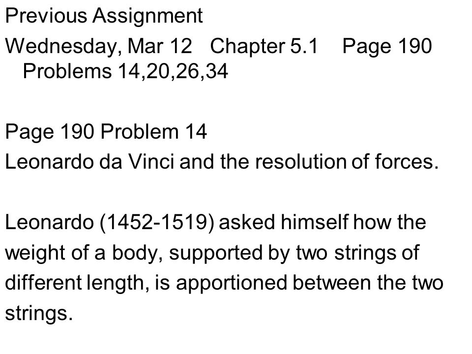 Previous Assignment Wednesday, Mar 12 Chapter 5.1 Page 190 Problems 14,20,26,34. Page 190 Problem 14.