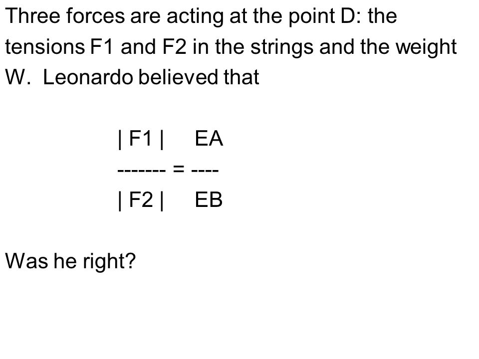 Three forces are acting at the point D: the