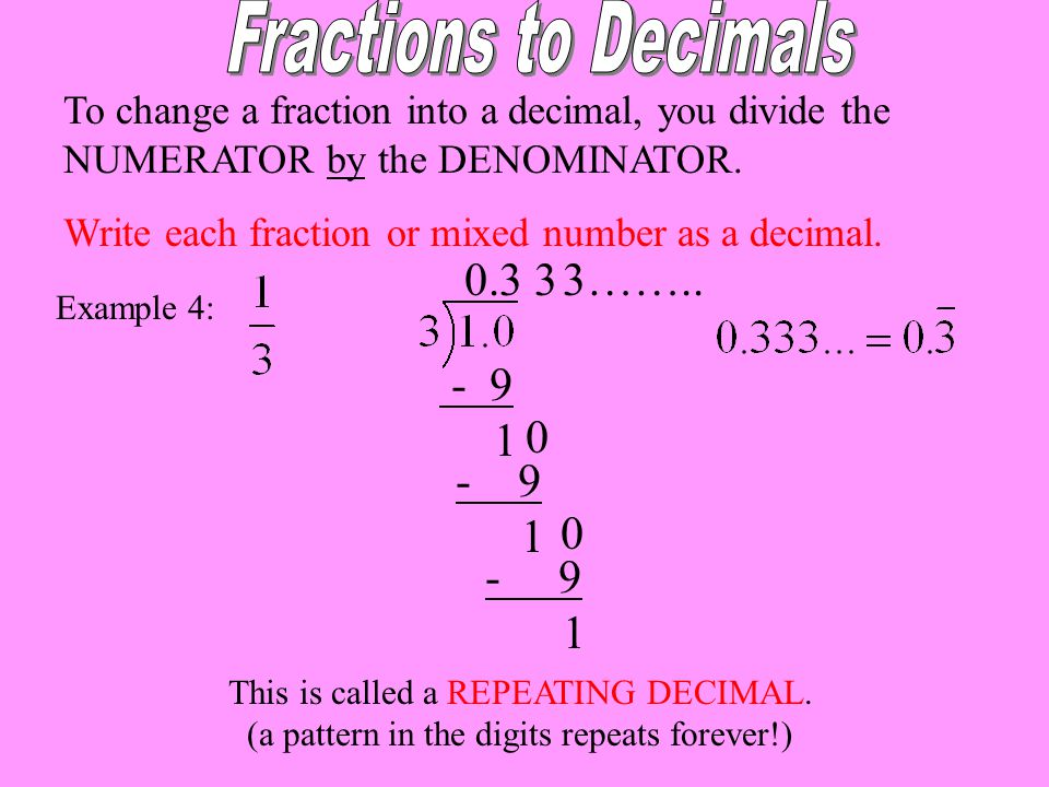 Fractions to Decimals 0. 3 3 3…….. - 9 1 - 9 1 - 9 1