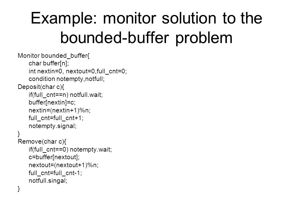 Example: monitor solution to the bounded-buffer problem