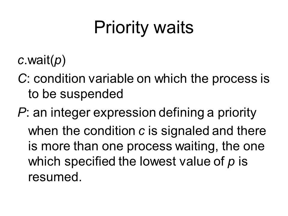 Priority waits c.wait(p)