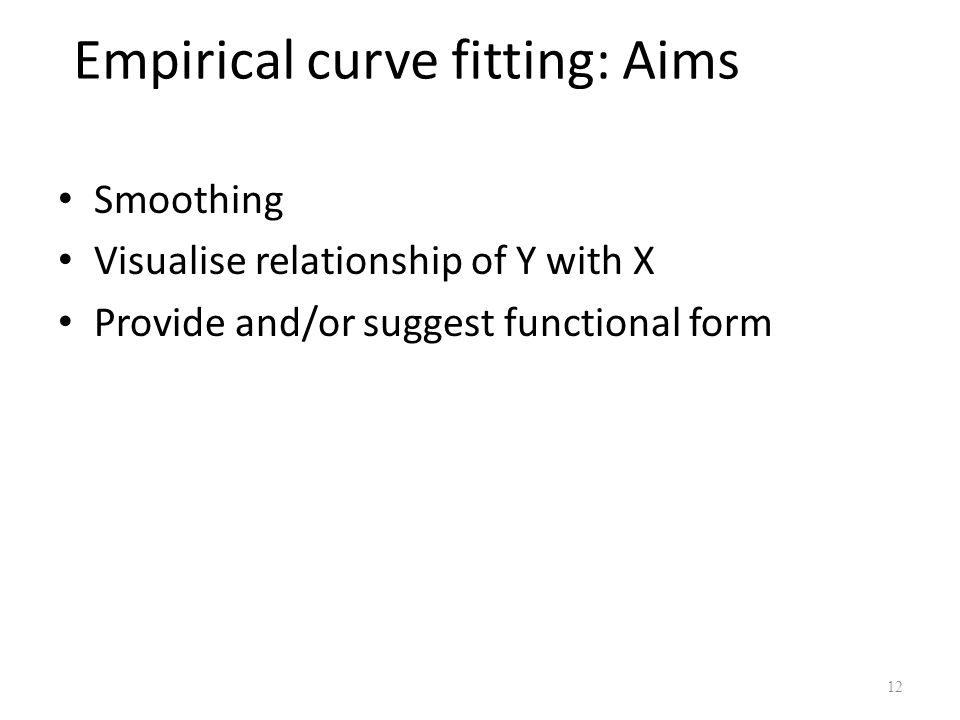 Empirical curve fitting: Aims