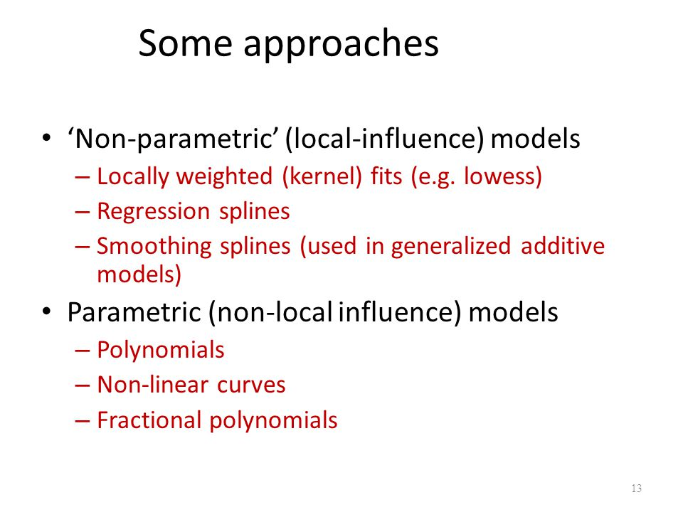 Some approaches 'Non-parametric' (local-influence) models