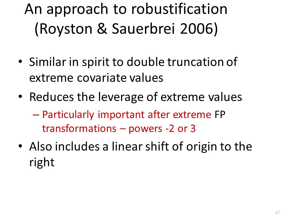 An approach to robustification (Royston & Sauerbrei 2006)