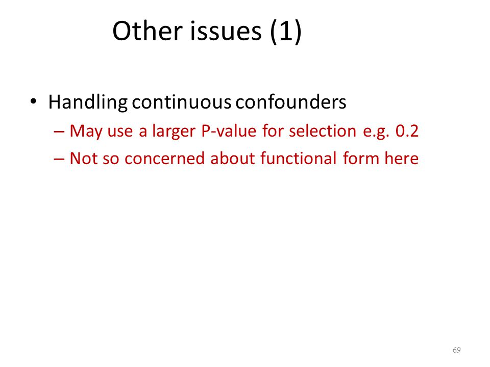 Other issues (1) Handling continuous confounders