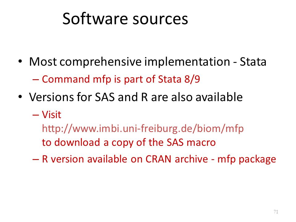 Software sources Most comprehensive implementation - Stata