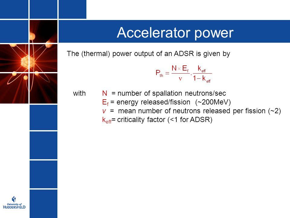 Accelerator power The (thermal) power output of an ADSR is given by