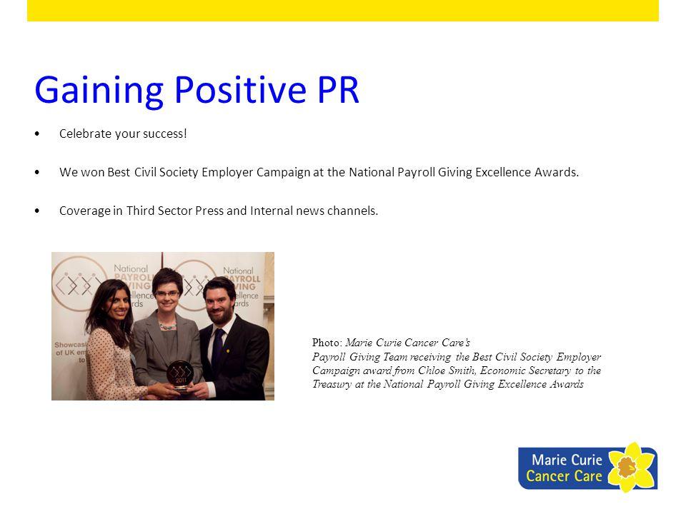 Gaining Positive PR Celebrate your success!