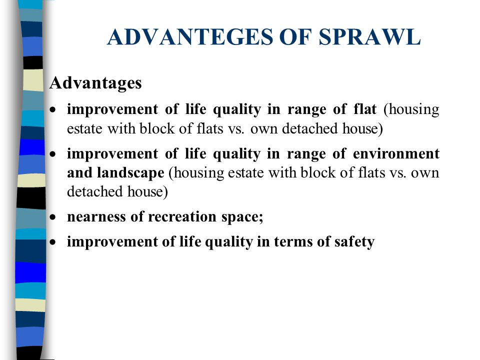 ADVANTEGES OF SPRAWL Advantages