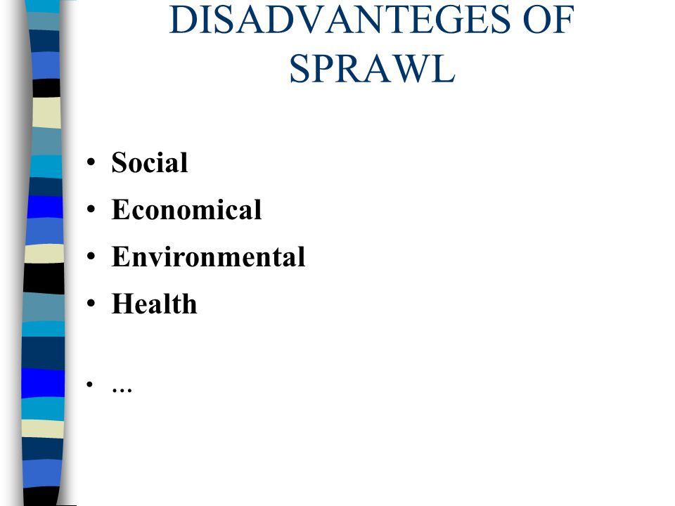 DISADVANTEGES OF SPRAWL