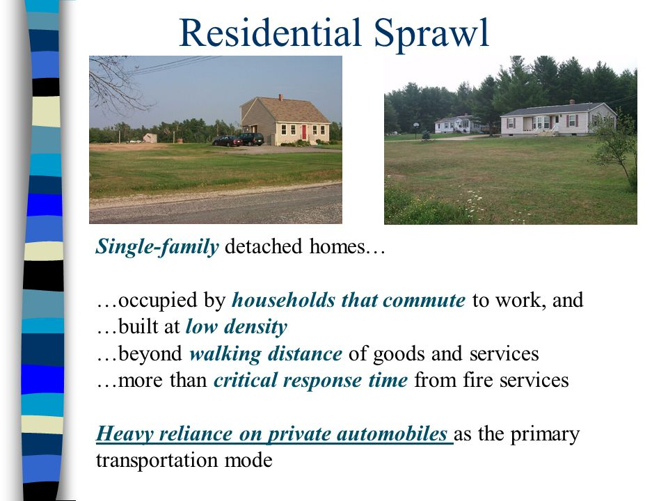 Residential Sprawl Single-family detached homes…