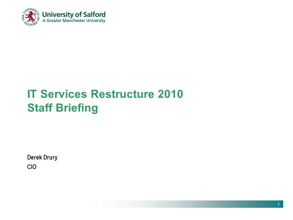 IT Services Restructure 2010 Staff Briefing