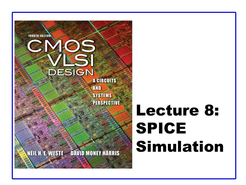 Lecture 8: SPICE Simulation