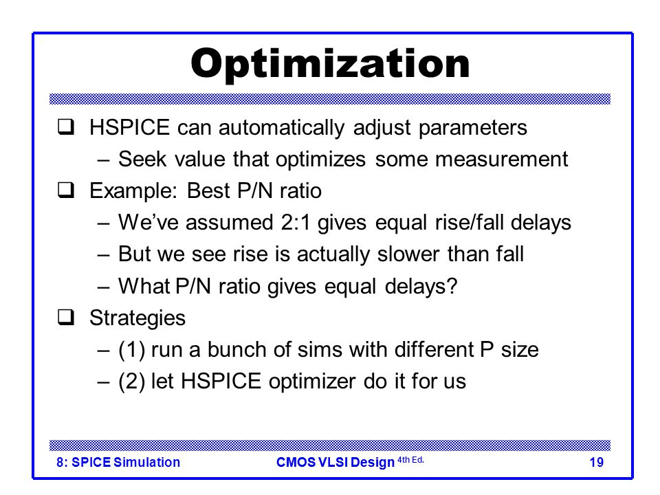 Optimization HSPICE can automatically adjust parameters