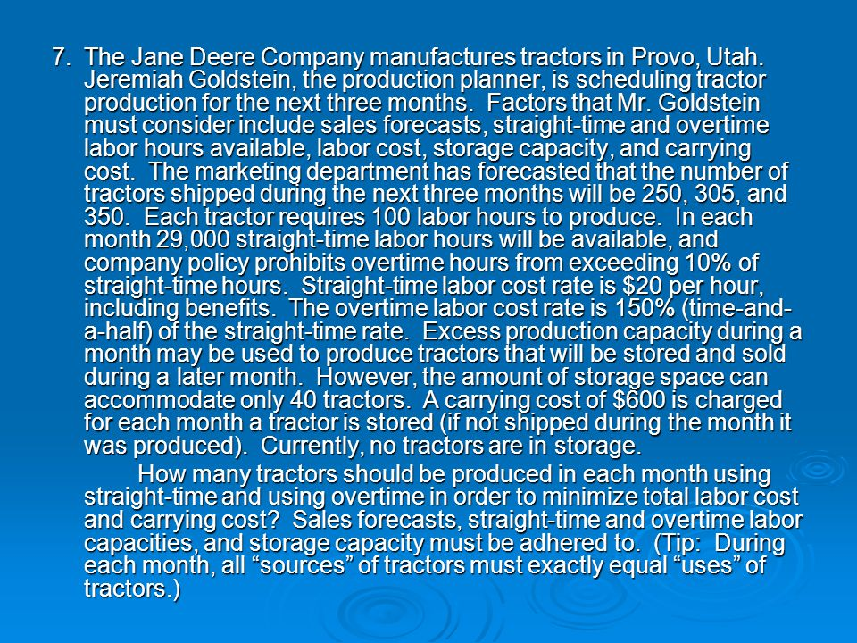 7. The Jane Deere Company manufactures tractors in Provo, Utah