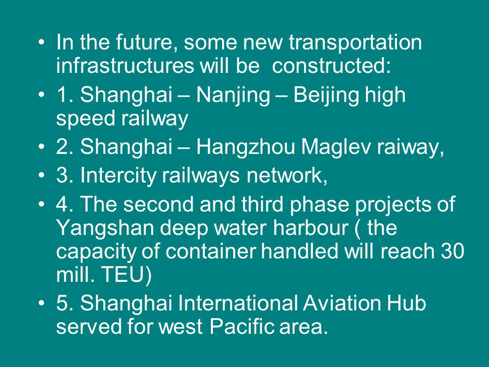 In the future, some new transportation infrastructures will be constructed: