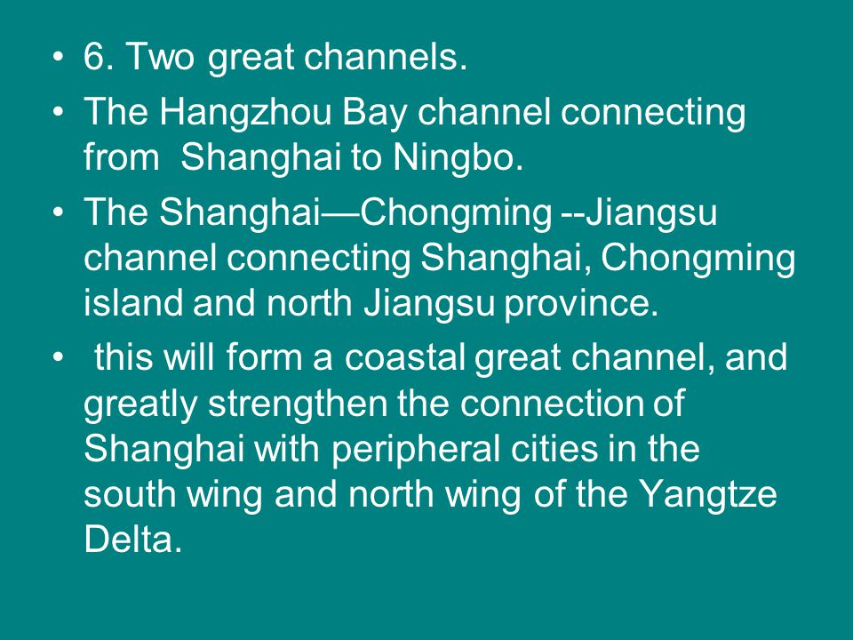 6. Two great channels. The Hangzhou Bay channel connecting from Shanghai to Ningbo.