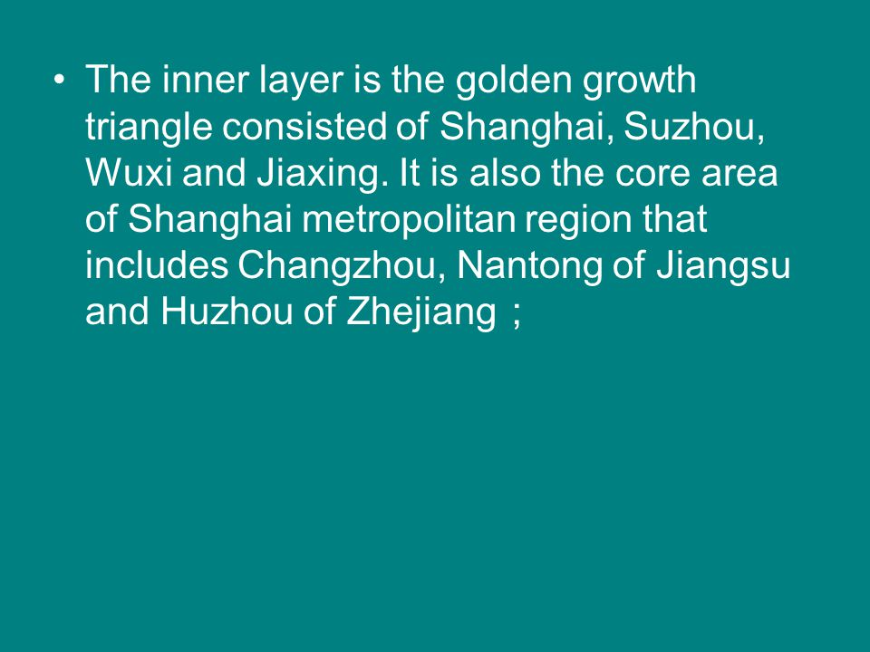 The inner layer is the golden growth triangle consisted of Shanghai, Suzhou, Wuxi and Jiaxing.