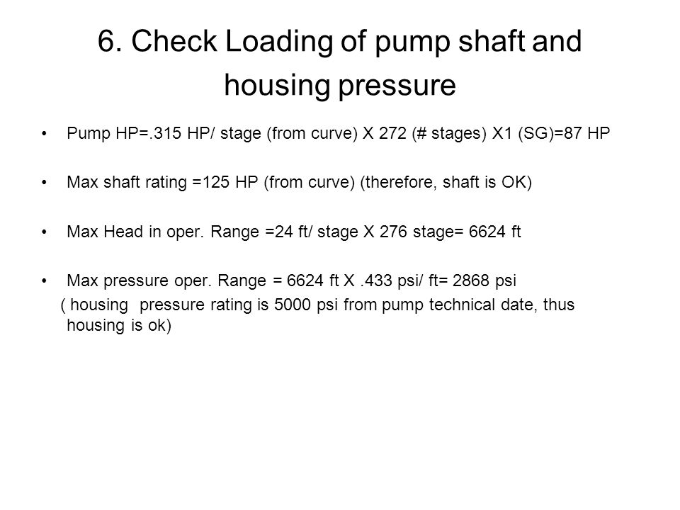 6. Check Loading of pump shaft and housing pressure