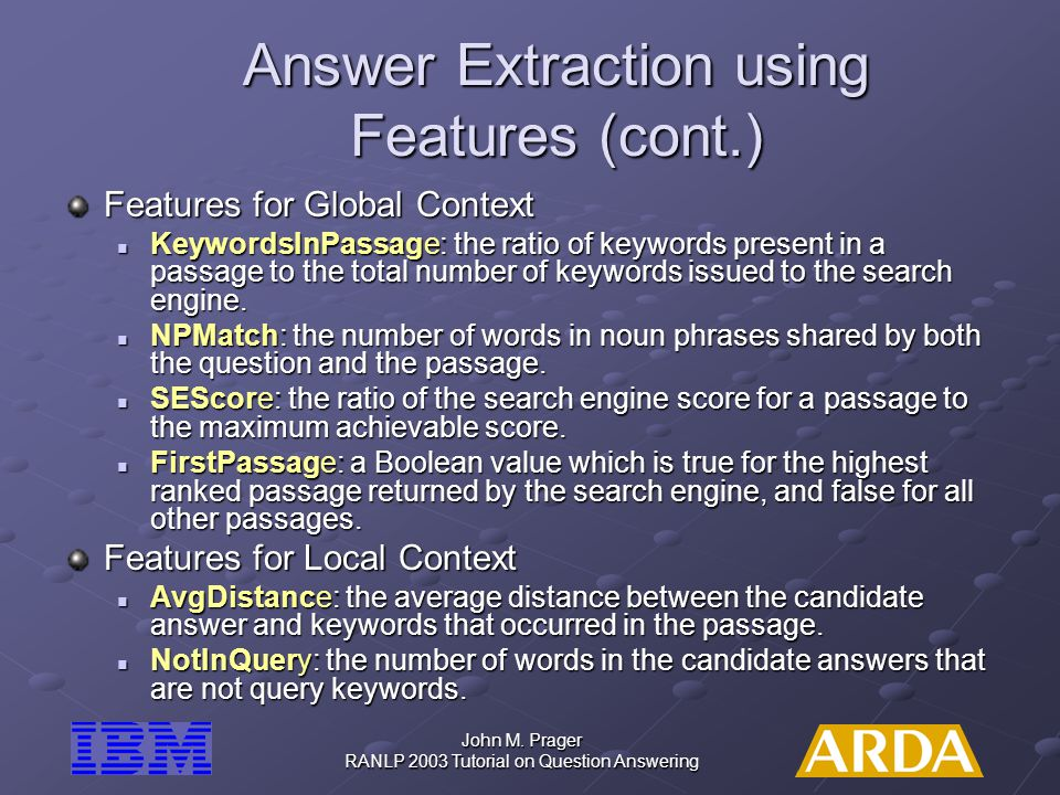 Answer Extraction using Features (cont.)