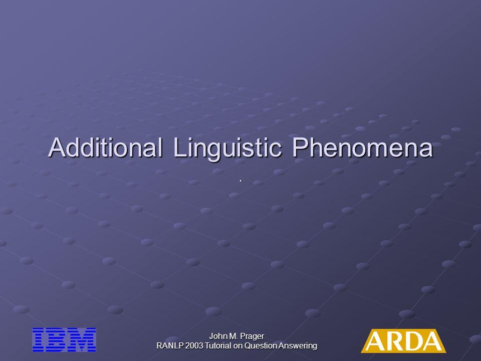 Additional Linguistic Phenomena