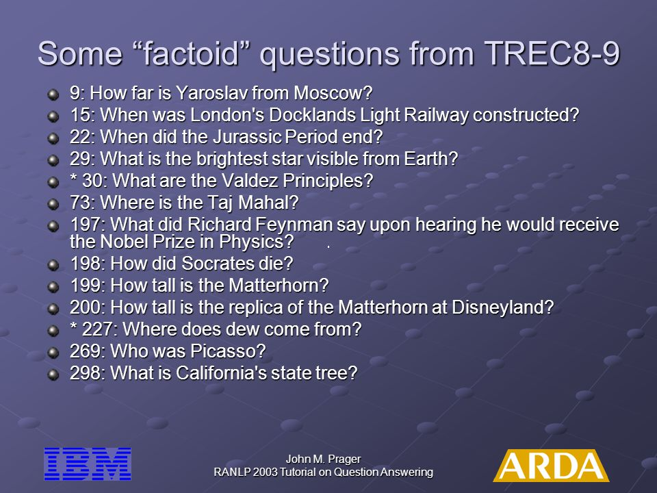 Some factoid questions from TREC8-9
