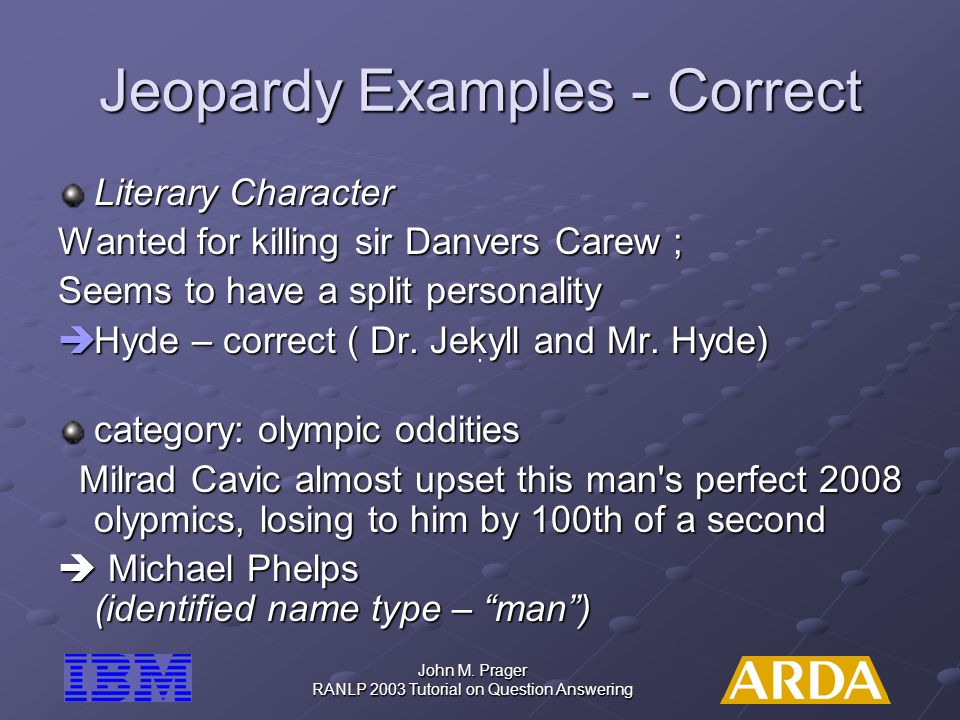 Jeopardy Examples - Correct