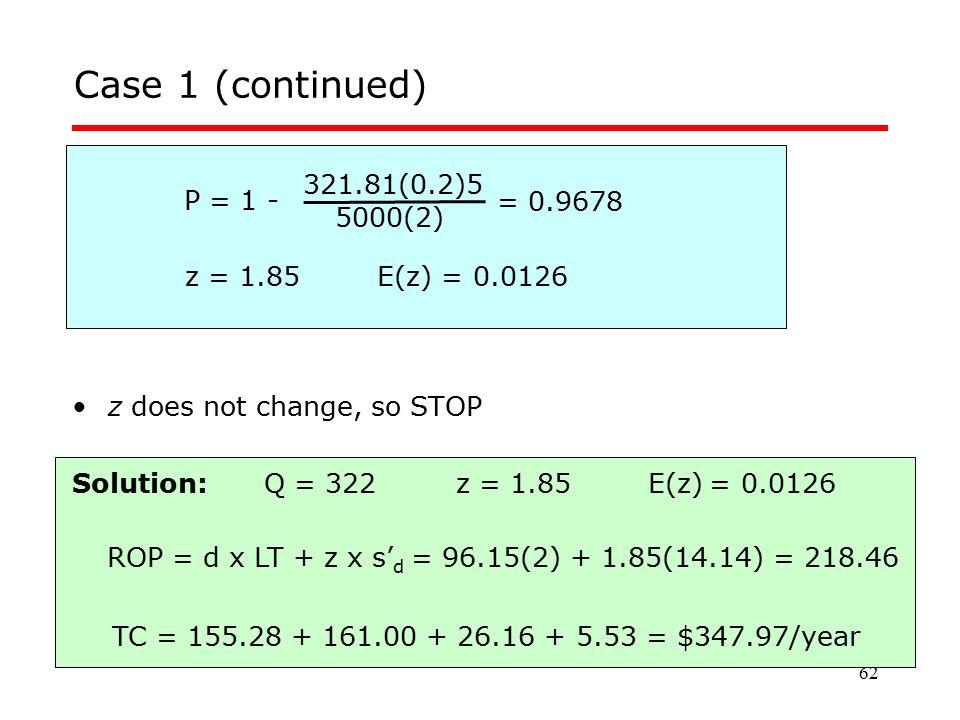 Case 1 (continued) 321.81(0.2)5 P = 1 - = 0.9678 5000(2)