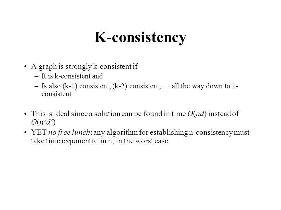 K-consistency A graph is strongly k-consistent if