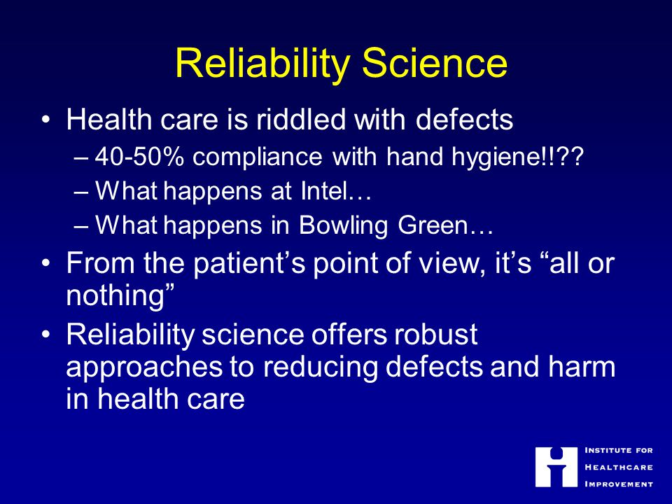 Reliability Science Health care is riddled with defects