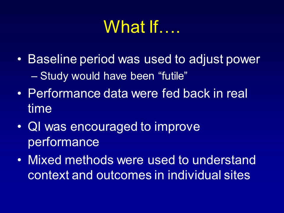 What If…. Baseline period was used to adjust power