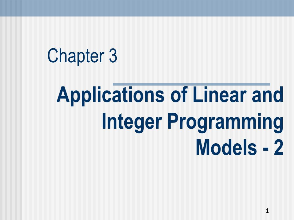 Applications of Linear and Integer Programming Models - 2