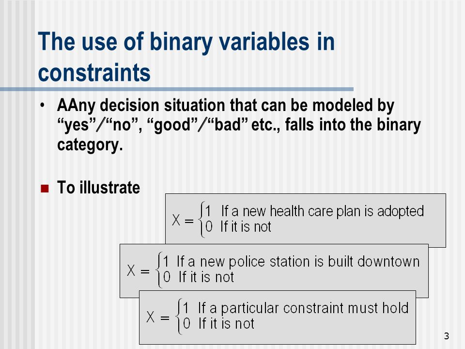 The use of binary variables in constraints
