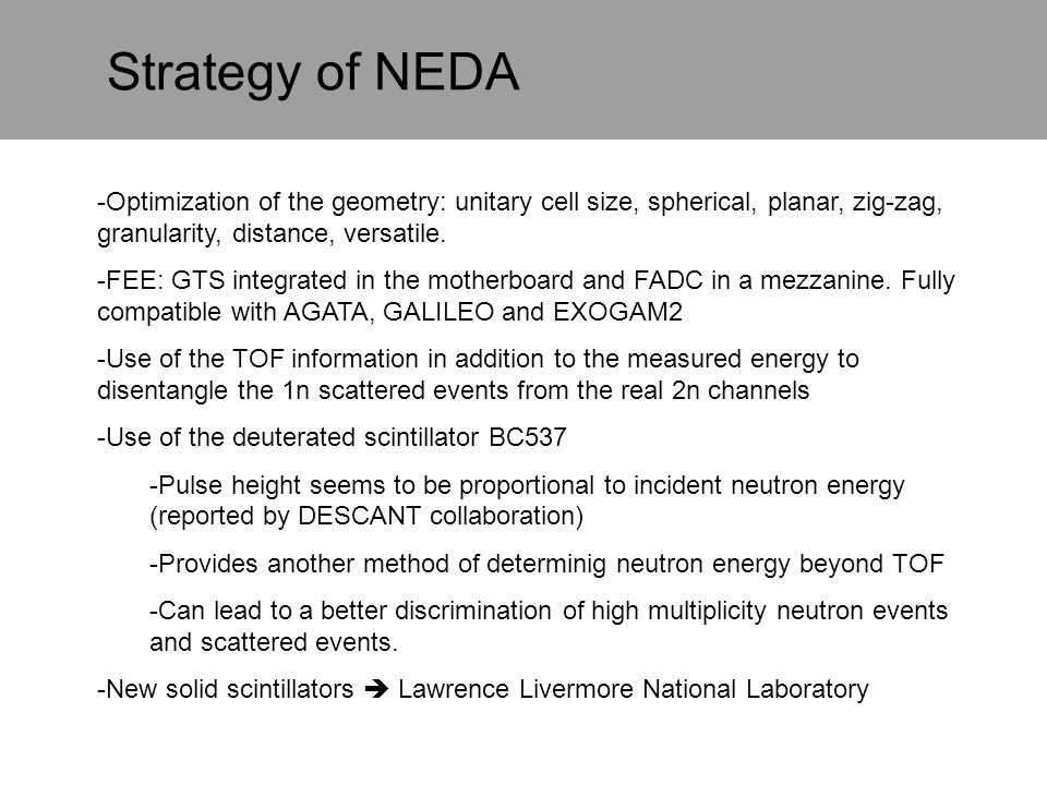 Strategy of NEDA -Optimization of the geometry: unitary cell size, spherical, planar, zig-zag, granularity, distance, versatile.