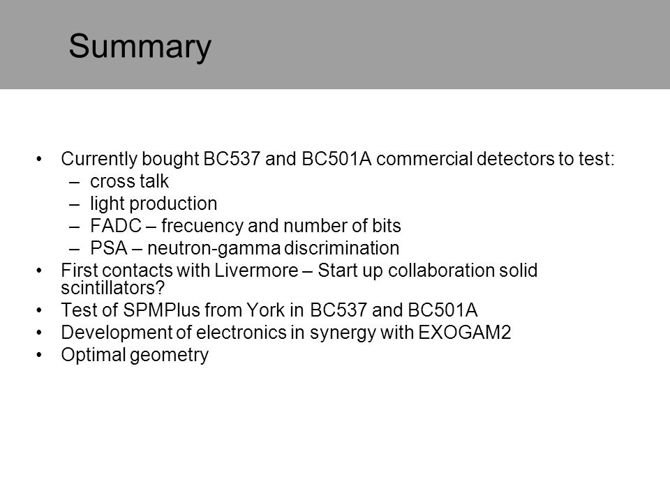 Summary Currently bought BC537 and BC501A commercial detectors to test: cross talk. light production.