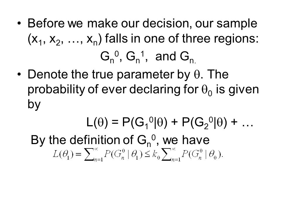 Before we make our decision, our sample (x1, x2, …, xn) falls in one of three regions: