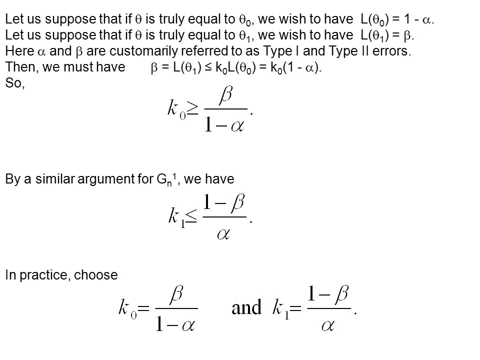 Let us suppose that if  is truly equal to 0, we wish to have L(0) = 1 - .