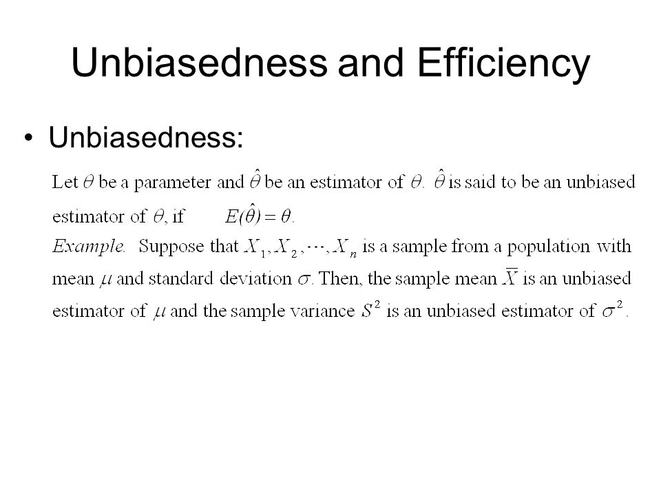 Unbiasedness and Efficiency