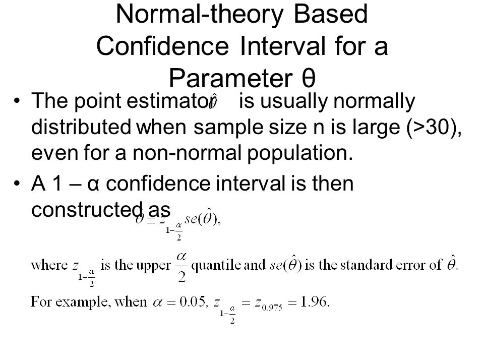 Normal-theory Based Confidence Interval for a Parameter θ