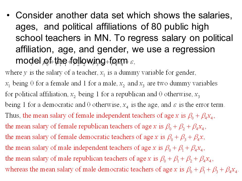 Consider another data set which shows the salaries, ages, and political affiliations of 80 public high school teachers in MN.