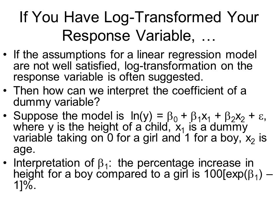 If You Have Log-Transformed Your Response Variable, …