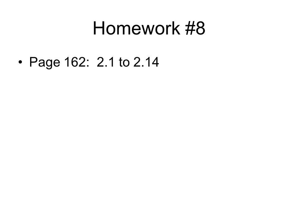 Homework #8 Page 162: 2.1 to 2.14